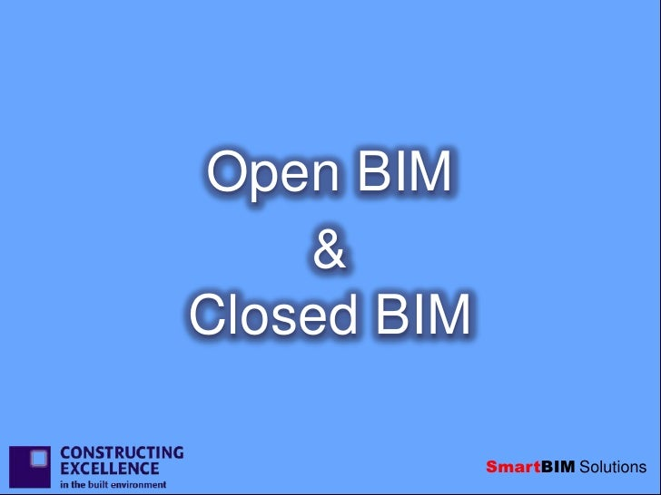 Open BIM    &Closed BIM             SmartBIM Solutions