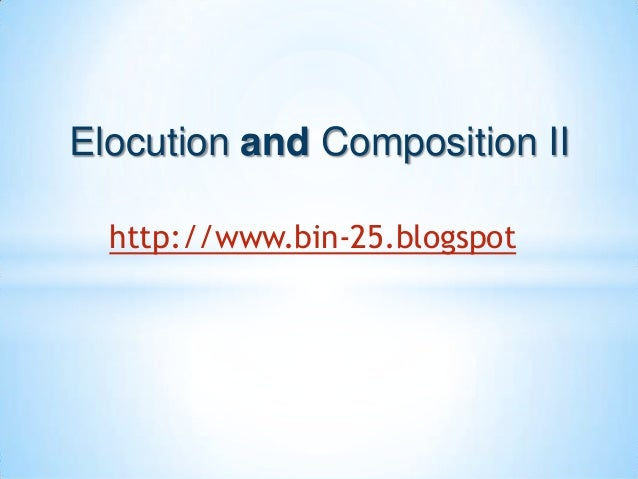 Elocution and Composition II http://www.bin-25.blogspot