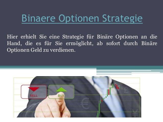 Binaere Optionen Strategie Hier erhielt Sie eine Strategie für Binäre Optionen an die Hand, die es für Sie ermöglicht, ab ...