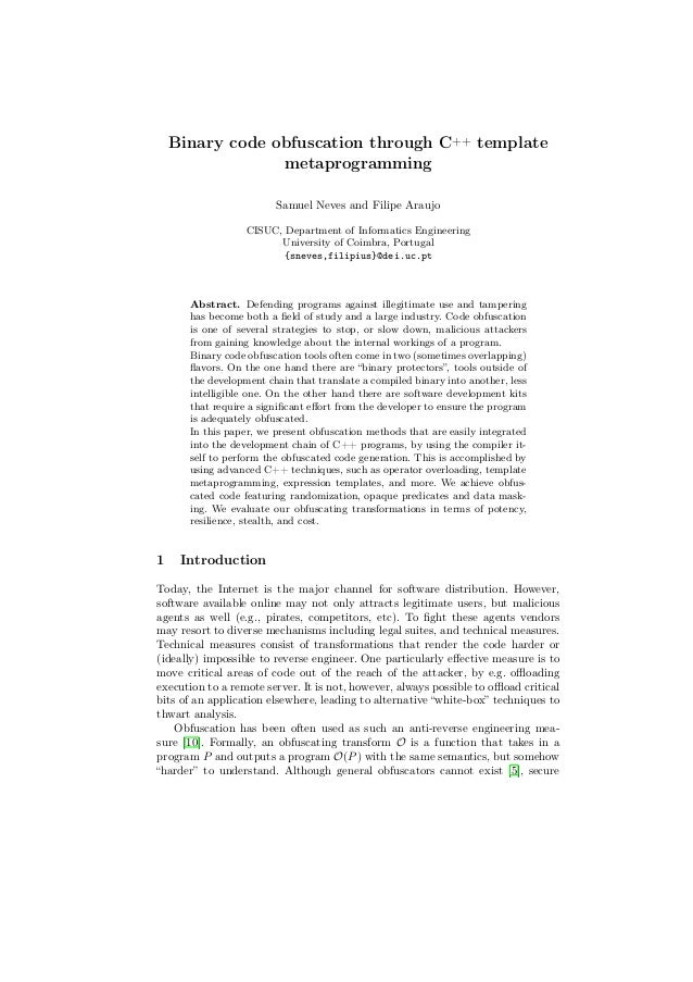 Binary code obfuscation through C++ template metaprogramming Samuel Neves and Filipe Araujo CISUC, Department of Informati...