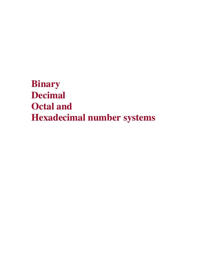 BinaryDecimalOctal andHexadecimal number systems