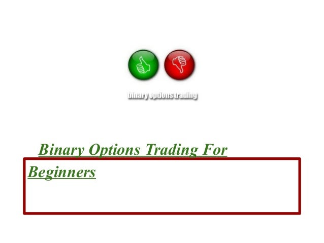 How to trade binary options for beginners
