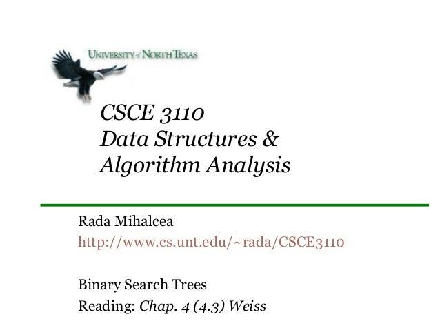 CSCE 3110   Data Structures &   Algorithm AnalysisRada Mihalceahttp://www.cs.unt.edu/~rada/CSCE3110Binary Search TreesRead...