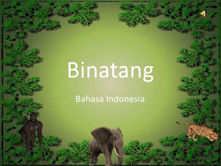 Binatang <br />Bahasa Indonesia <br />