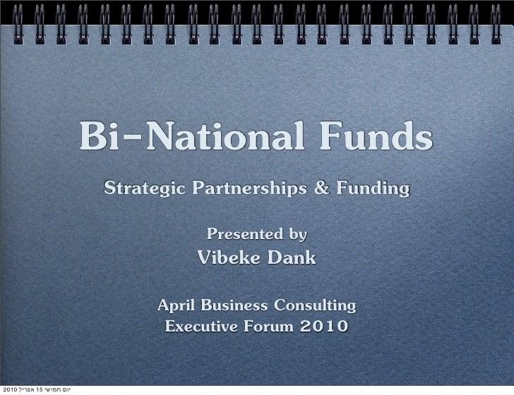 Bi-National Funds                            Strategic Partnerships & Funding                                       Presen...