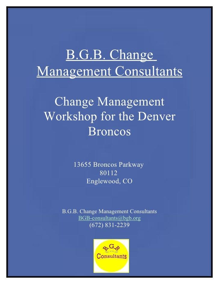 B.G.B. Change Management Consultants    Change Management  Workshop for the Denver         Broncos          13655 Broncos ...