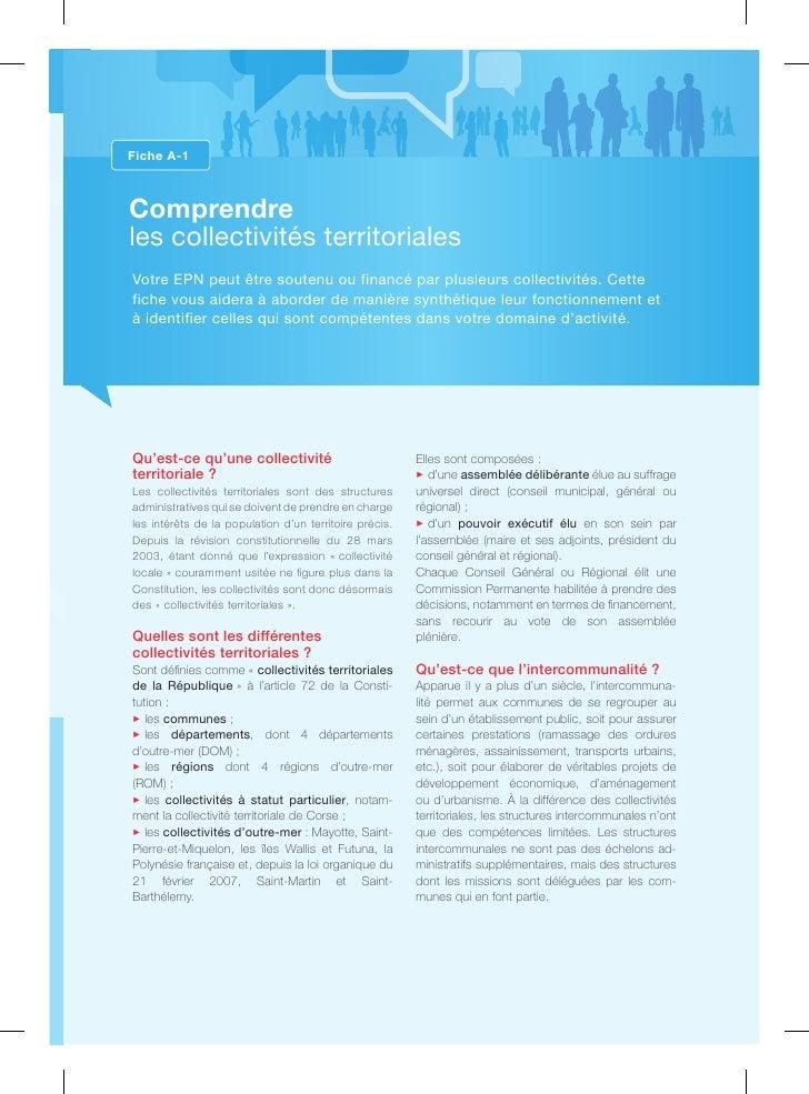 Fiche A-1    Comprendre les collectivités territoriales Votre EPN peut être soutenu ou financé par plusieurs collectivités...