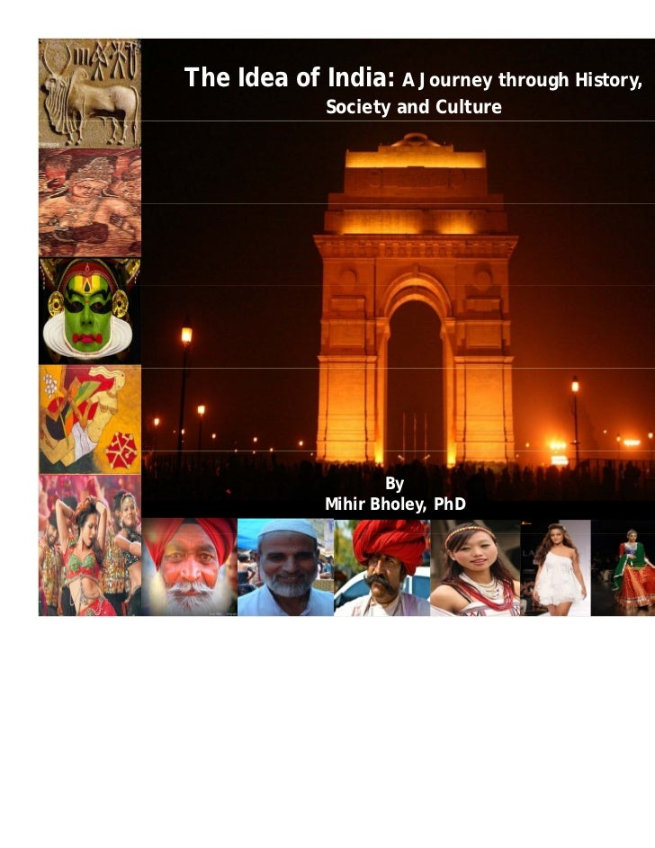The Idea of India: A Journey through History,             Society and Culture                    By             Mihir Bhol...