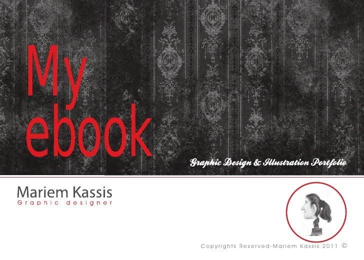 Myebook        Copyrights Reser ved-Mariem Kassis 2011   ©