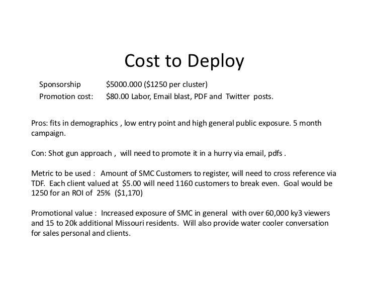 CosttoDeploy  Sponsorship         $5000.000($1250percluster)  Promotioncost:    $80.00Labor,Emailblast,PDFand...