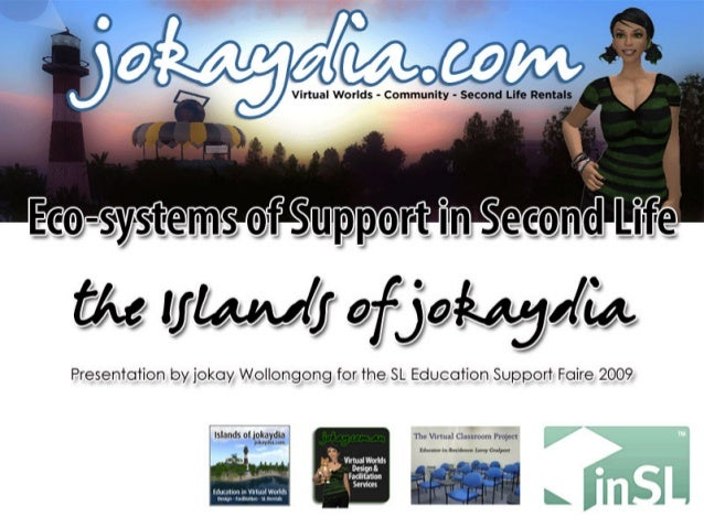 ) Virtual Worlds - Community - Second Lire Rentals  Preseniolion by jokay Wollongong for the SL Education Support Faire 20...