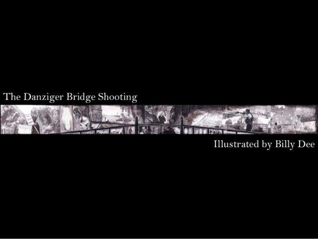 The Danziger Bridge Shooting by Billy Dee