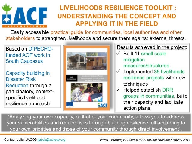 LIVELIHOODS RESILIENCE TOOLKIT : UNDERSTANDING THE CONCEPT AND APPLYING IT IN THE FIELD Easily accessible practical guide ...
