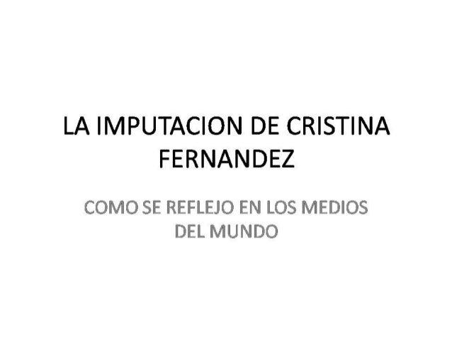 La imputación de Cristina Fernandez y su repercución en algunos medios del mundo
