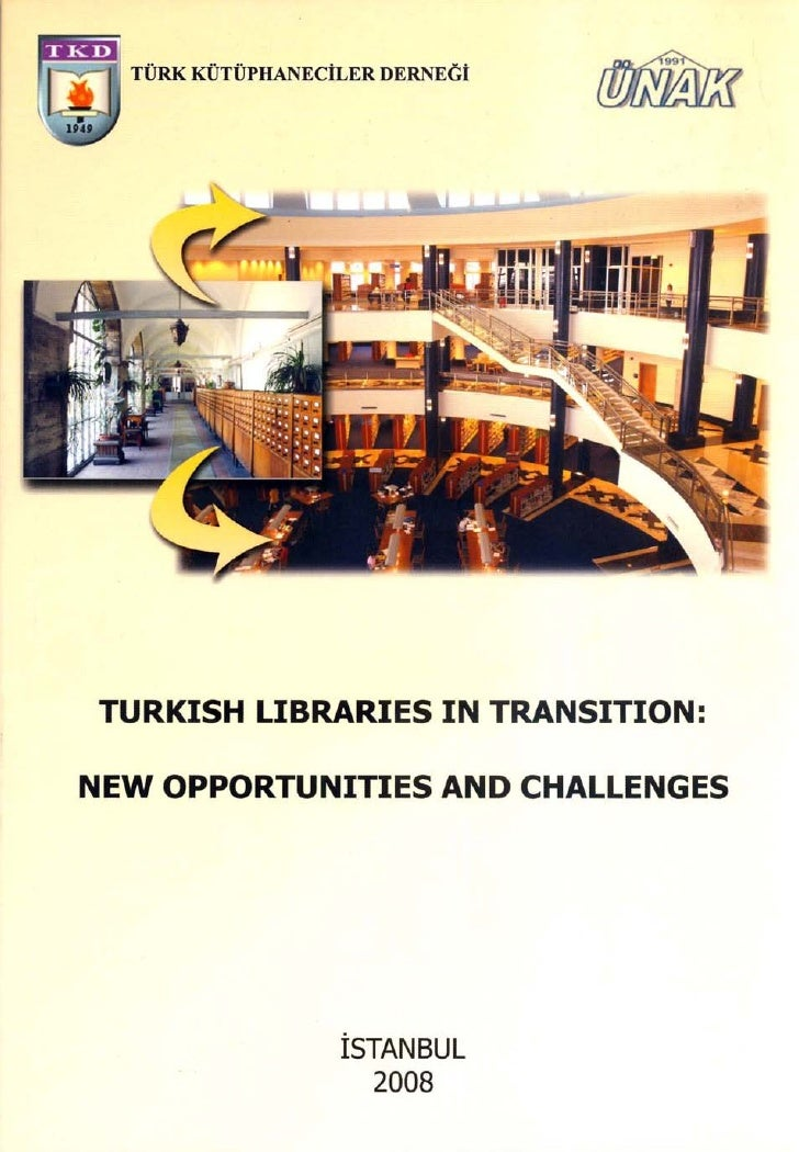 Turkish Libraries in Transition: New Opportunities and Challenges