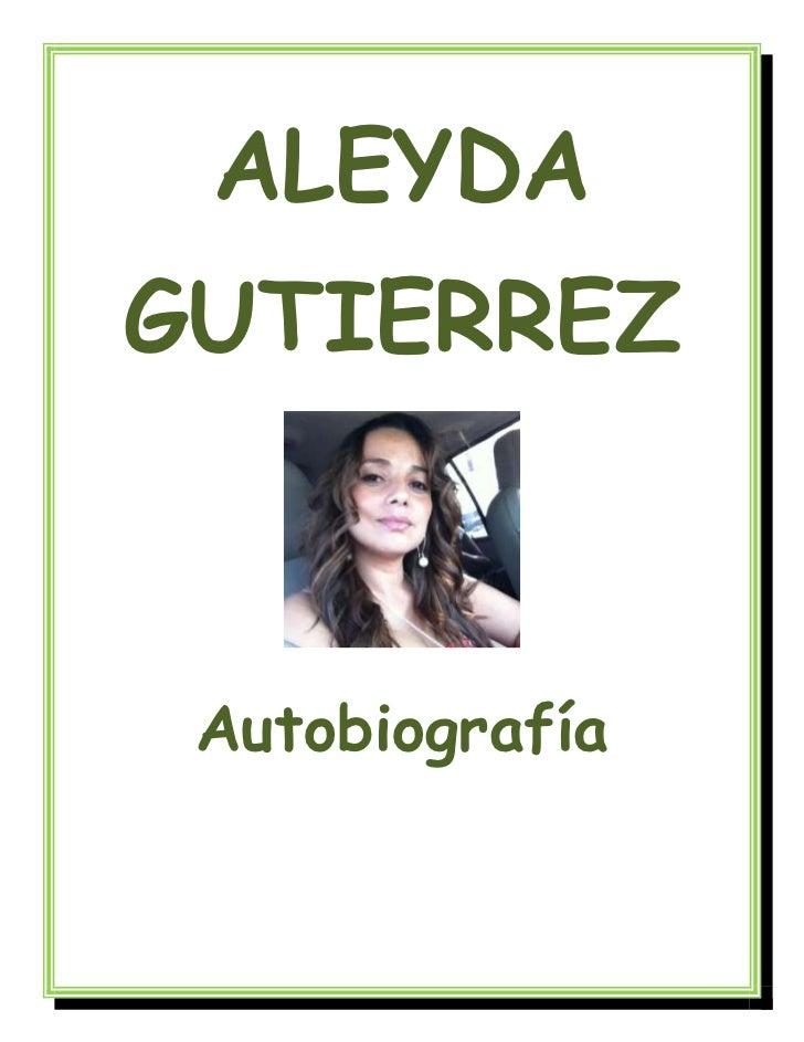 ALEYDAGUTIERREZ Autobiografía
