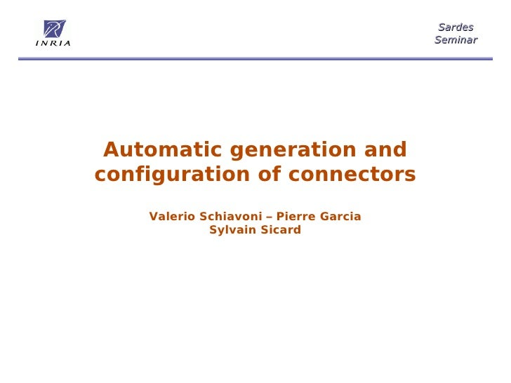 Sardes                                         Seminar      Automatic generation and configuration of connectors     Valer...