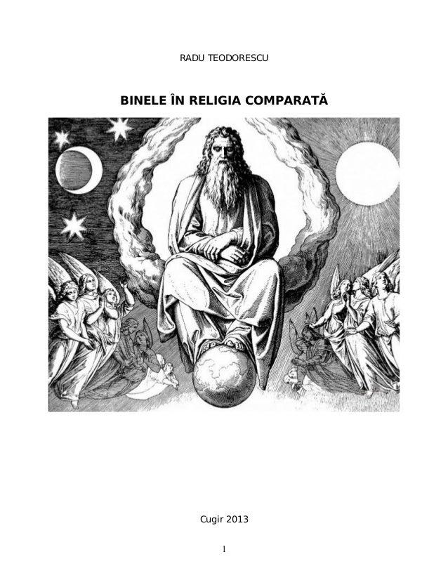 RADU TEODORESCU BINELE ÎN RELIGIA COMPARATĂ Cugir 2013 1