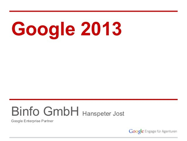 Google 2013  Binfo GmbH Hanspeter Jost Google Enterprise Partner