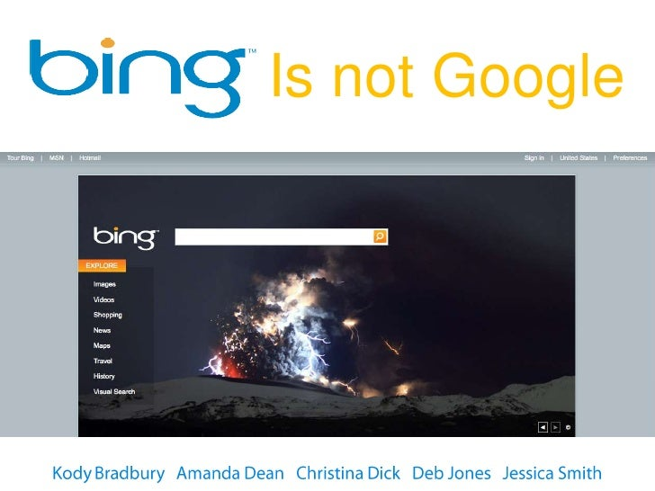 Is not Google<br />Kody Bradbury   Amanda Dean   Christina Dick   Deb Jones   Jessica Smith<br />