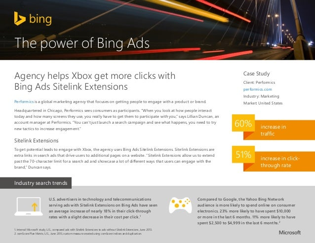 The power of Bing Ads Agency helps Xbox get more clicks with Bing Ads Sitelink Extensions  Case Study Client: Performics p...