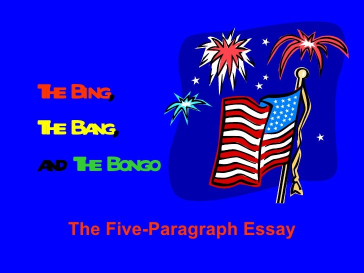 persuasive essay bing bang bongo This is a presentation of a fantastic writing program called first steps writing it uses three little monkeys named bing, bang and bongo to help students learn to write a five-paragraph essay.