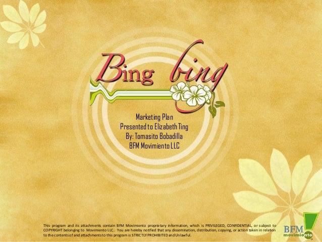 Marketing Plan                                             Presented to Elizabeth Ting                                    ...