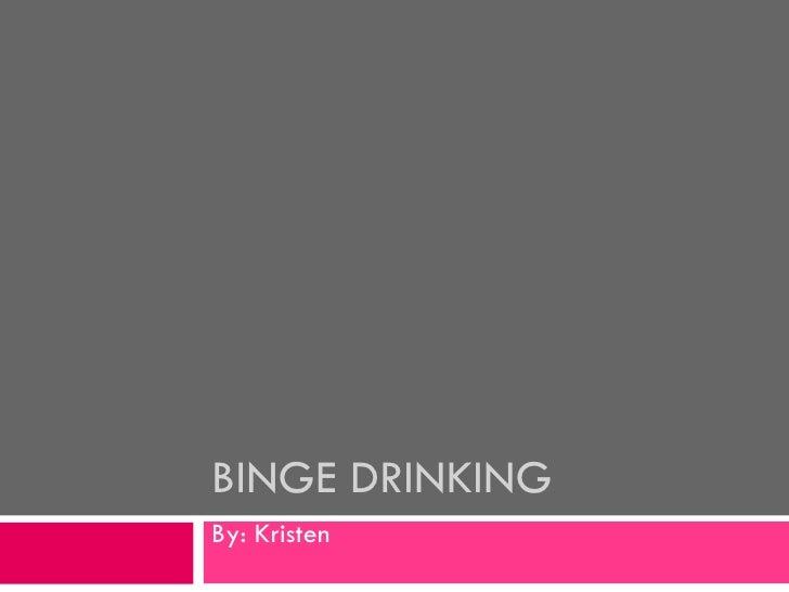 Binge drinking- kristenn