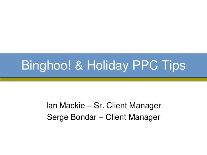 Why the Bing/Yahoo Merger Matters & Holiday PPC Tips