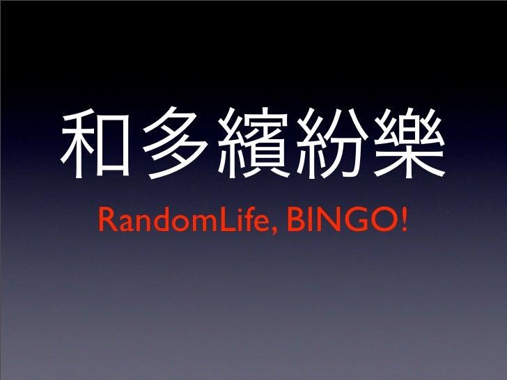 RandomLife, BINGO!
