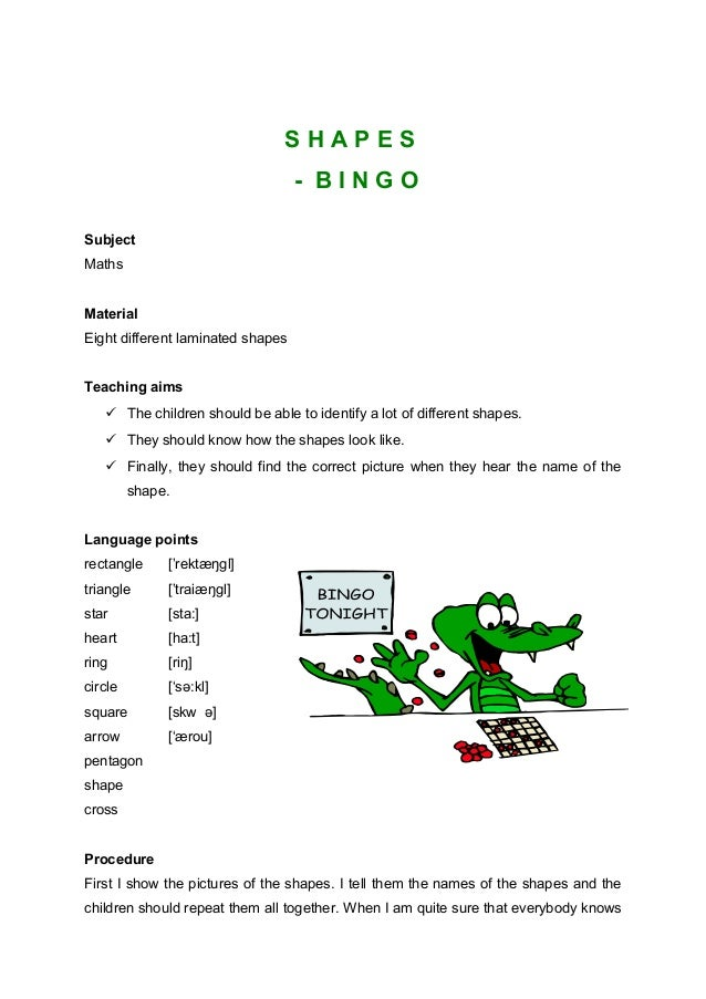S H A P E S - B I N G O Subject Maths Material Eight different laminated shapes Teaching aims  The children should be abl...