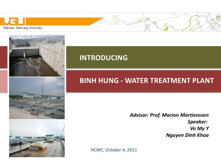 INTRODUCINGBINH HUNG - WATER TREATMENT PLANT                   Advisor: Prof. Marion Martienssen                          ...