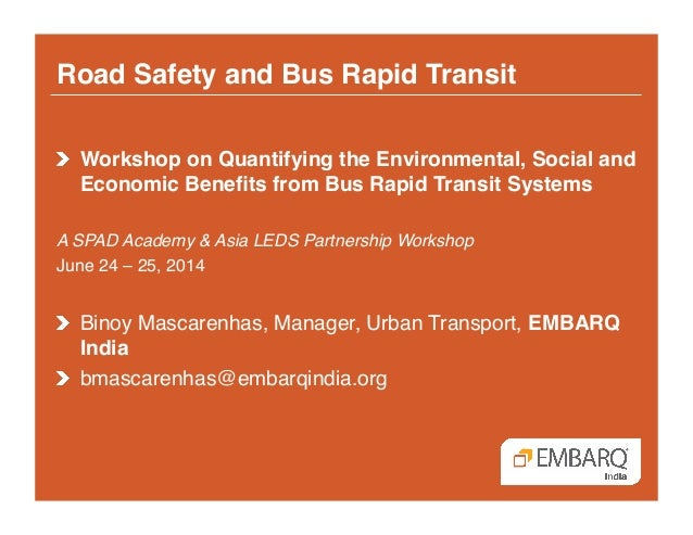 Road Safety and Bus Rapid Transit! !  Workshop on Quantifying the Environmental, Social and Economic Benefits from Bus Rap...