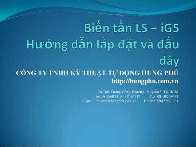 CÔNG TY TNHH KỸ THUẬT TỰ ĐỘNG HƯNG PHÚhttp://hungphu.com.vn28 Trần Tướng Công, Phường 10, Quận 5, Tp. HCMTel: 08.39507410 ...