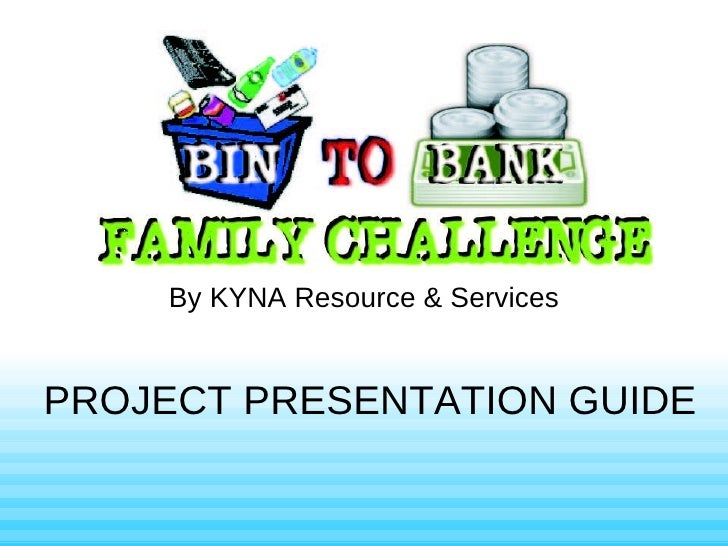 By KYNA Resource & Services PROJECT PRESENTATION GUIDE