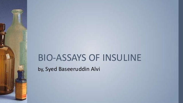 BIO-ASSAYS OF INSULINE by, Syed Baseeruddin Alvi