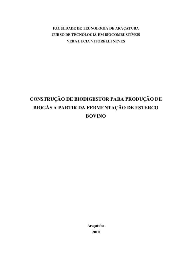 FACULDADE DE TECNOLOGIA DE ARAÇATUBA CURSO DE TECNOLOGIA EM BIOCOMBUSTÍVEIS VERA LUCIA VITORELLI NEVES CONSTRUÇÃO DE BIODI...