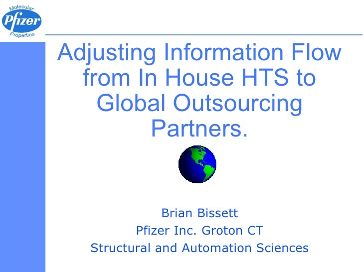 Adjusting Information Flow   from In House HTS to     Global Outsourcing          Partners.                  Brian Bissett...