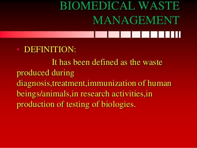 biomedical waste management research papers Whereas the bio-medical waste (management and handling) immunisation of human beings or animals or research activities pertaining thereto or in the production.