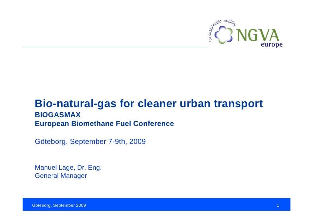 Bio-natural-gas for cleaner urban transport  BIOGASMAX  European Biomethane Fuel Conference   Göteborg. September 7-9th, 2...