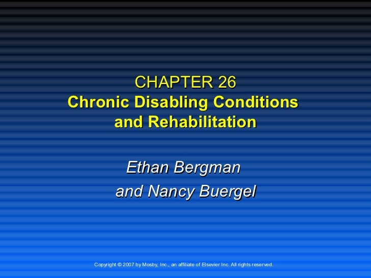 CHAPTER 26Chronic Disabling Conditions     and Rehabilitation             Ethan Bergman            and Nancy Buergel   Cop...