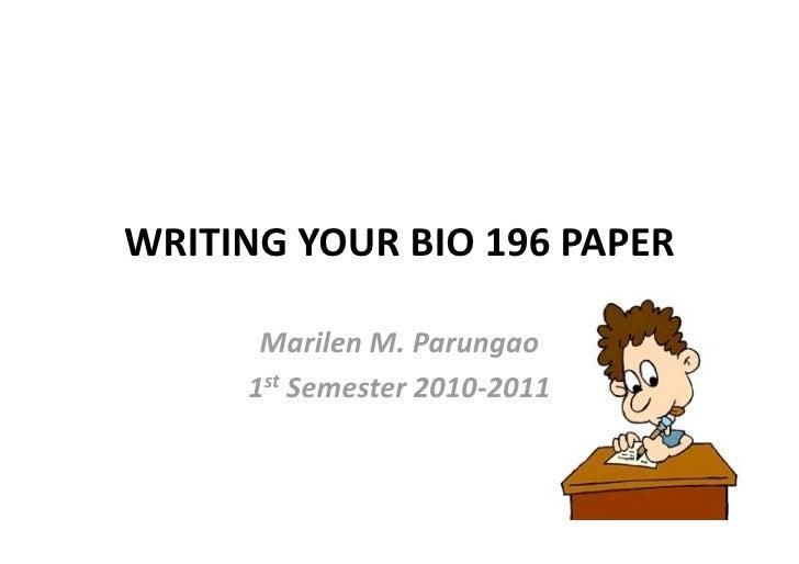 WRITINGYOURBIO196PAPER        MarilenM.Parungao      1stSemester2010‐2011