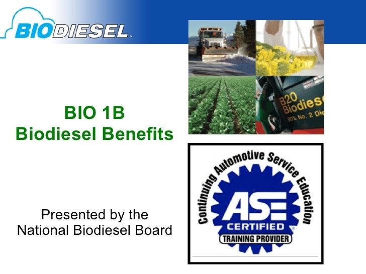 BIO 1BBiodiesel Benefits     Presented by theNational Biodiesel Board
