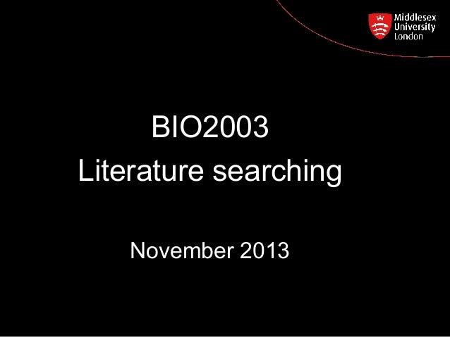 BIO2003 Postgraduate Course Feedback Literature searching November 2013