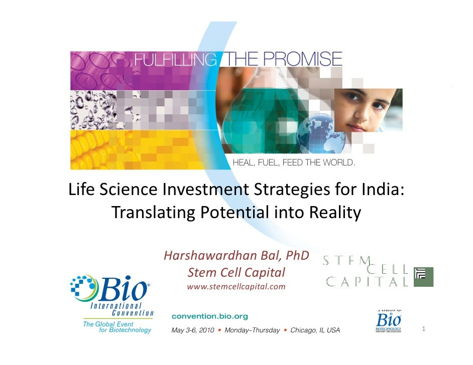 Life Science Investment Strategies for India:       Translating Potential into Reality              Harshawardhan Bal, PhD...