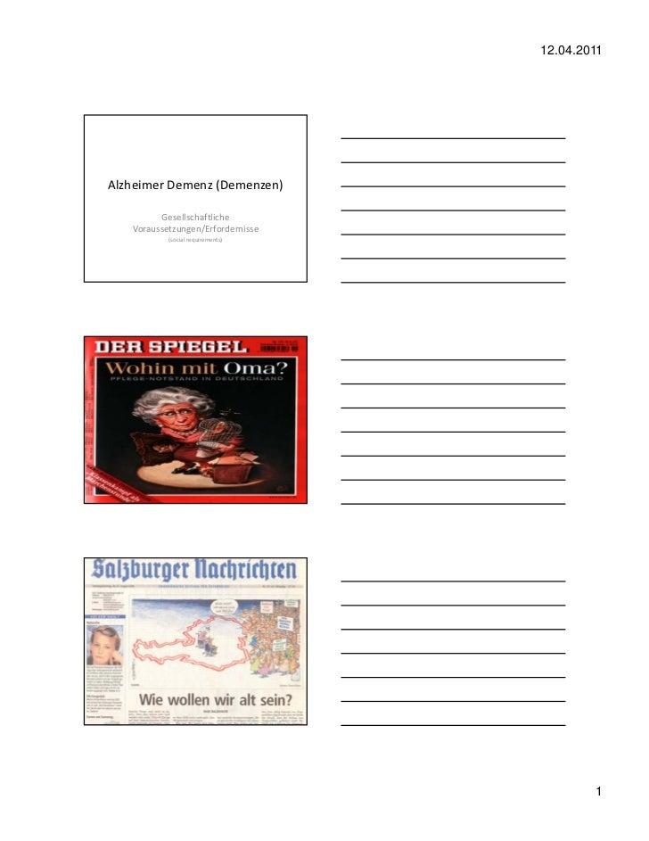 12.04.2011     AlzheimerDemenz(Demenzen)                   Gesellschaftliche             Voraussetzungen/Erfordernisse ...
