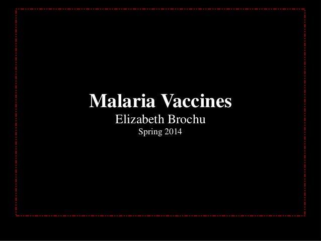 Malaria Vaccines Elizabeth Brochu Spring 2014