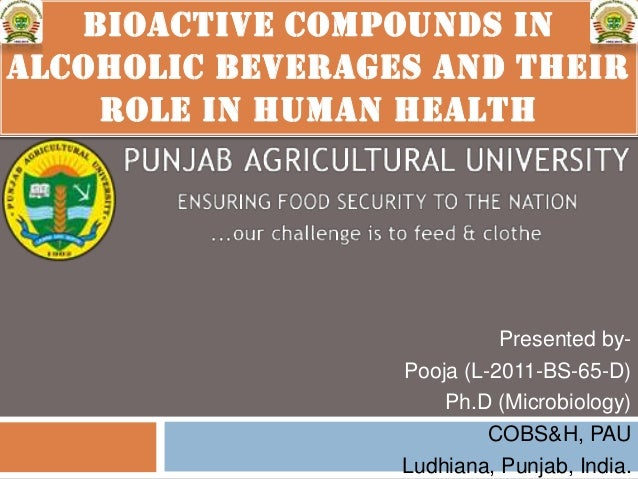 Presented by-Pooja (L-2011-BS-65-D)Ph.D (Microbiology)COBS&H, PAULudhiana, Punjab, India.BIOACTIVE COMPOUNDS INALCOHOLIC B...