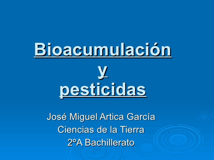 Bioacumulación. José Miguel Artica