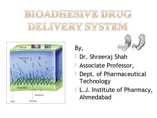 By, Dr. Shreeraj Shah Associate Professor, Dept. of Pharmaceutical  Technology L.J. Institute of Pharmacy,  Ahmedabad